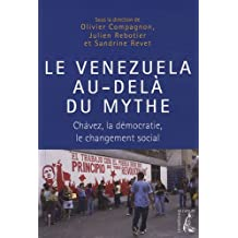 VENEZUELA AU-DELA DU MYTHE (LE)