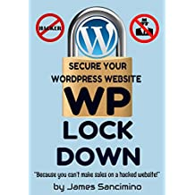 WPLockdown: Because You Can't Make Sales on a Hacked Website (01 Book 1)