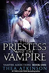 The Priestess and The Vampire (Vampire Addictions Trilogy Book 1)