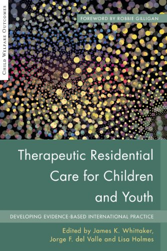 (Therapeutic Residential Care for Children and Youth: Developing Evidence-Based International Practice (Child Welfare Outcomes))