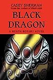 Black Dragon, Casey SHERMAN, 0595498361