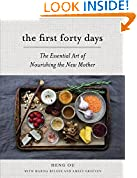 #9: The First Forty Days: The Essential Art of Nourishing the New Mother