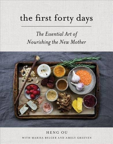 The First Forty Days: The Essential Art of Nourishing the New Mother (Pregnancy Week By Week Images Of Mother)