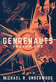 Genrenauts: The Complete Season One Collection by [Underwood, Michael R.]