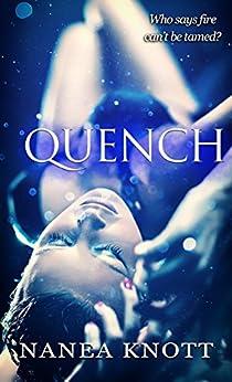 Quench by [Knott, Nanea]