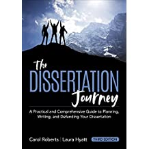 Dissertation Journey: A Practical Comprehensive Guide to Planning, Writing, and Defending Your Dissertation