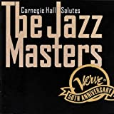 Carnegie Hall Salutes the Jazz Masters: Verve 50th Anniversary