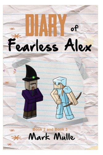Download Diary of Fearless Alex, Book 2 and Book 3 (An Unofficial Minecraft Diary Book for Kids Ages 9 - 12 (Preteen) pdf epub
