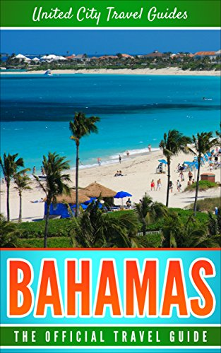 Bahamas: The Official Travel Guide