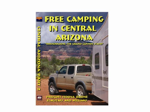 Price comparison product image Free Camping in Central Arizona Part 2: Prescott • Sedona • Jerome • Flagstaff and Williams