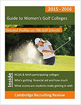Book Guide to Women's Golf Colleges: Detailed Profiles on 786 NCAA and NAIA Golf Schools