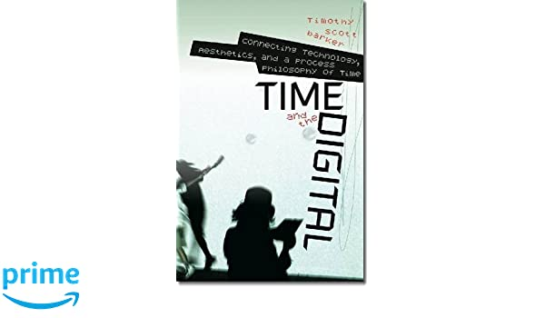 Time and the Digital (Interfaces: Studies in Visual Culture)