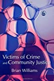 Victims of Crime and Community Justice, Brian Williams, 1843101955