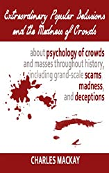 Extraordinary Popular Delusions and the Madness of Crowds, Vol II (Illustrated)