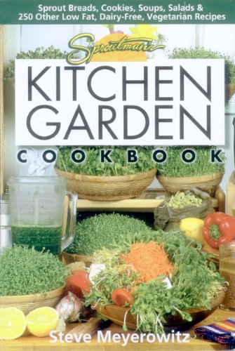 Sproutman's Kitchen Garden Cookbook: 250 flourless, Dairyless, Low Temperature, Low Fat, Low Salt, Living Food Vegetarian - Kitchen Raw