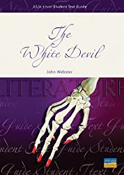 AS/A-level English Literature: The White Devil Student Text Guide