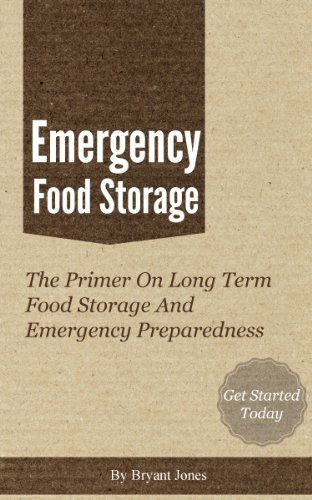 Emergency Food Storage - A Primer On Long Term Food Storage And Emergency (Foods Long Term Storage)