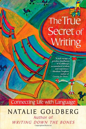 Image of The True Secret of Writing: Connecting Life with Language