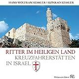 Ritter im Heiligen Land: Kreuzfahrerstätten in Israel