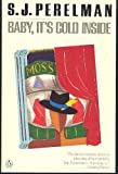Baby, It's Cold Inside, Sidney J. Perelman, 0140080422