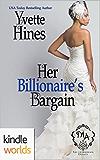 Melody Anne's Billionaire Universe: Her Billionaire's Bargain (Kindle Worlds Novella)