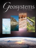 Geosystems : An Introduction to Physical Geography Value Package (includes Goode's Atlas), Christopherson and Christopherson, Robert W., 0138127921