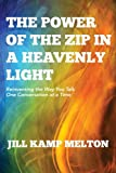 The Power of the Zip in a Heavenly Light, Jill Kamp Melton, 0983394504