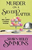 Murder on a Silver Platter (A Red Carpet Catering Mystery) (Volume 1)