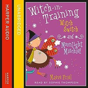 Witch Switch / Moonlight Mischief Audiobook