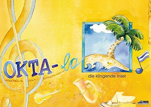 Okta-la / Okta-la - Schülerheft: Die klingende Insel (Okta-la - Die klingende Insel)