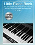 img - for Little Piano Book: Fun, Easy, Step-By-Step, Teach-Yourself Song and Beginner Piano Guide (Book & Streaming Videos) book / textbook / text book