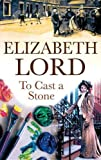 To Cast a Stone, Elizabeth Lord, 0727876597