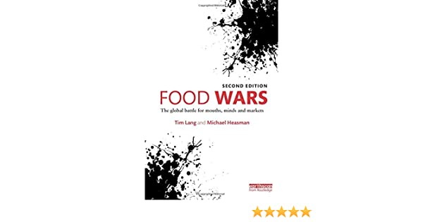 Food wars the global battle for mouths minds and markets tim lang food wars the global battle for mouths minds and markets tim lang michael heasman 9781138802629 amazon books fandeluxe Images