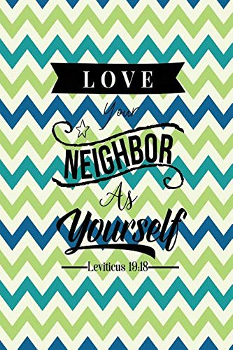 Love Your Neighbor as Yourself: Bible Verse Quote Cover Composition Notebook Portable (Love Your Neighbor As Yourself Bible Verse)