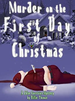 Murder on the First Day of Christmas (Chloe Carstairs Mysteries Book 1) by [Thomas, Billie]