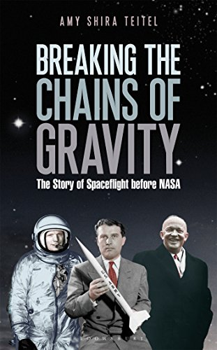 - Breaking the Chains of Gravity: The Story of Spaceflight before NASA