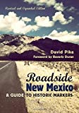 img - for Roadside New Mexico: A Guide to Historic Markers, Revised and Expanded Edition book / textbook / text book