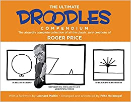 the ultimate droodles compendium the absurdly complete collection of all the classic zany creations
