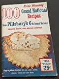 100 Prize Winning Grand National Recipes From Pillsbury's 6th $100,000 Recipe And Baking Contest