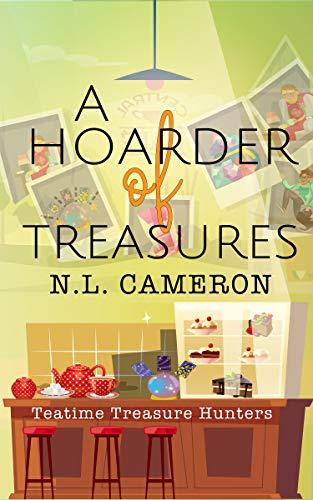 A Hoarder of Treasures (Teatime Treasure Hunters Book 4) by [Cameron, N.L. ]