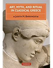 Art, Myth, and Ritual in Classical Greece