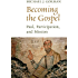 Becoming the Gospel: Paul, Participation, and Mission (The Gospel and Our Culture Series (GOCS))