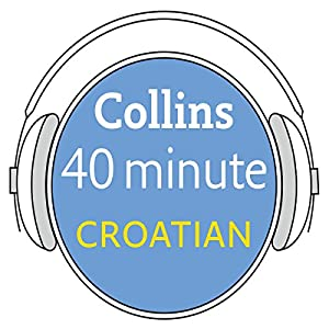 Croatian in 40 Minutes Audiobook