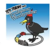 Toy Trains with Professor Woodpecker, Inc. H & T Imaginations Unlimited, 1438959273