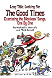 img - for Long Title: Looking for the Good Times; Examining the Monkees' Songs, One by One (Hardback) book / textbook / text book