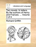 Two Novels in Letters by the Authors of Henry and Frances, Richard Griffith, 1170006965