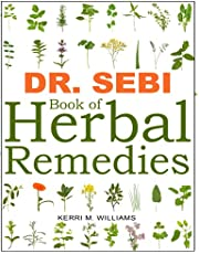 Dr. Sebi Book of Herbal Remedies: The Handy Medicine-making Guide for Common Ailments   Alkaline Holistic Medicine to Expel Mucus with the Dr. Sebi Diet Methodology