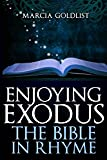 Enjoying Exodus: The Bible in Rhyme (Volume 3)