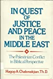 In Quest of Justice and Peace in the Middle East, Hagop A. Chakmakjian, 0533045398