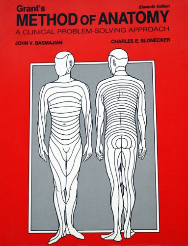 Grant's Method of Anatomy: A Clinical Problem-Solving Approach